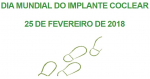 INTERNATIONAL DAY OF THE COCHLEAR IMPLANT - FEBRUARY 25